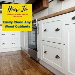 How To clean painted wood cabinets